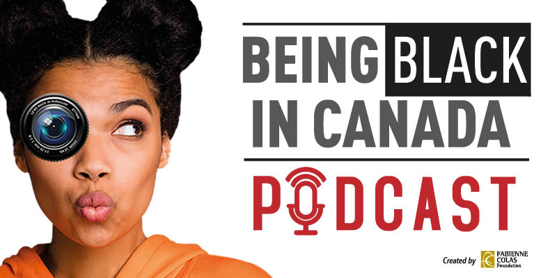 Launch of the Fabienne Colas Foundation Being Black in Canada podcast
